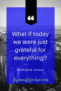 Gratefulness: Never too Soon